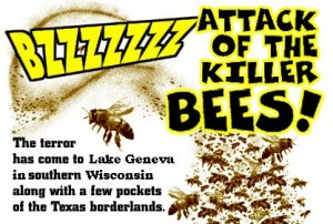 Attack of the Killer Bees!